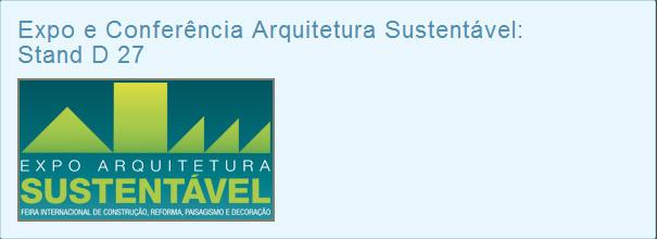 Expo e Conferência Arquitetura Sustentável: Stand D 27